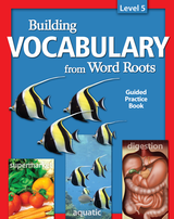 Building Vocabulary: Student Guided Practice Book Level 5