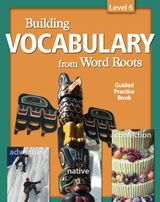 Building Vocabulary: Student Guided Practice Book Level 6